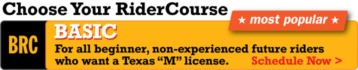 "BRC: Basic - For all beginner, non-experienced future riders who want a Texas ""M"" license."